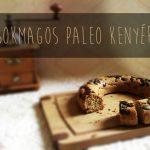 Sokmagos paleo kenyér